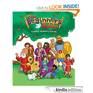 The Beginner's Bible: Timeless Children's Stories (Beginner's Bible, The)