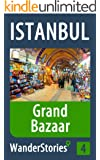 Grand Bazaar in Istanbul - a travel guide and tour as with the best local guide (Istanbul Travel Stories Book 4) (English Edition)