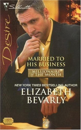 Image of Married To His Business (Silhouette Desire) (Millionaire of the Month)