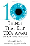img - for 10 Things That Keep CEOs Awake at Night: And How to Put Them to Bed by Elizabeth Coffey (2002-10-01) book / textbook / text book