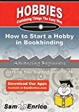 How to Start a Hobby in Bookbinding
