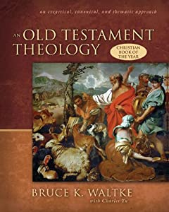 Cover of &quot;An Old Testament Theology: An E...