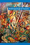 Anthropological Futures (Experimental Futures)