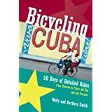 Bicycling Cuba: 50 Days of Detailed Rides from Havana to El Oriente: 50 Days of Detailed Ride Routes from Havana...
