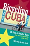 Bicycling Cuba: 50 Days of Detailed R...