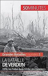 La bataille de Verdun- 1916, les Poilus dans lenfer des tranches (Grandes Batailles t. 3) (French Edition)