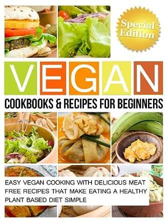 Vegan coookbooks recipes for beginners easy vegan for Easy cooking for beginners