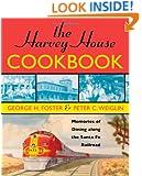 The Harvey House Cookbook: Memories of Dining Along the Santa Fe Railroad