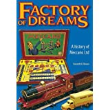 Factory of Dreams: A History of Meccano, Ltd.by Kenneth D. Brown