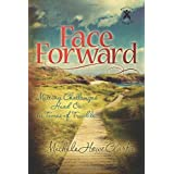 Face Forward: Meeting Challenges Head On in Times of Trouble ~ Michele Clarke