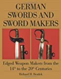 img - for German Swords and Sword Makers: Edged Weapon Makers from the 14th to the 20th Centuries book / textbook / text book