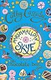 Chocolate Box Girls: Marshmallow Skye Cathy Cassidy