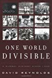One World Divisible: A Global History Since 1945 (The Global Century Series) (0393321088) by Reynolds, David