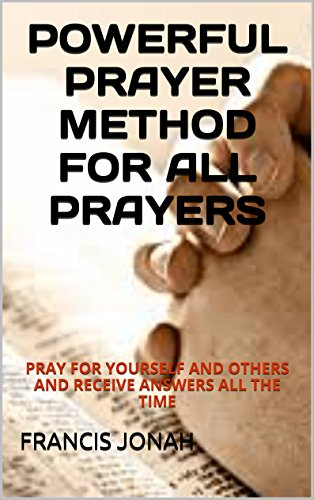 Books:POWERFUL PRAYER METHOD FOR ALL PRAYERS:Spiritual:Religious:Inspirational:Prayer:Free:Bible:Top:100:NY:New:York:Times:On:Best:Sellers:List:In:Non:Fiction:2015:Free:Sale:Month:Releases (Top 100 Free Kindle Books Romance compare prices)