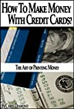 51%2BXG8YOACL. SL160  Credit Secrets: How To Make Money With Credit Cards?