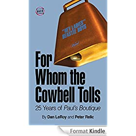 For Whom the Cowbell Tolls: 25 Years of Paul's Boutique (66 & 2/3) (English Edition)