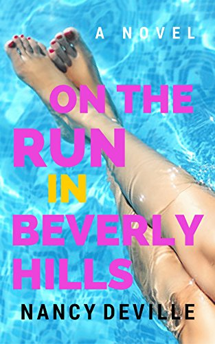 On the Run in Beverly Hils by Nancy Deville