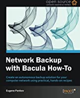 Network Backup with Bacula How-to Front Cover