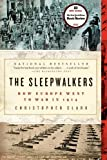 The Sleepwalkers: How Europe Went to War in 1914 (0061146668) by Clark, Christopher