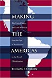 img - for Making the Americas: The United States and Latin America from the Age of Revolutions to the Era of Globalization (Dialogos) book / textbook / text book