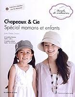 Chapeaux & Cie : Spécial mamans et enfants