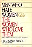 Men Who Hate Women and the Women Who Love Them: When Loving Hurts and You Don't Know Why (0553051350) by Susan Forward