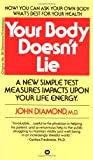 By Dr. John Diamond Your Body Doesnt Lie: Unlock the Power of Your Natural Energy!