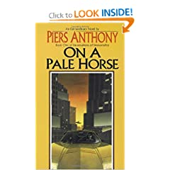 On a Pale Horse (Incarnations of Immortality, Bk. 1) by Piers Anthony