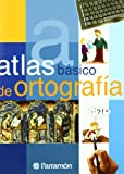 Atlas Basico De Ortografia / Basic Atlas of Spelling (Spanish Edition)