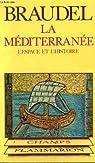 La Méditerranée, Tome 1 : L'espace et l'histoire par Braudel