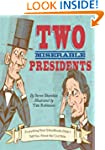 Two Miserable Presidents: The Amazing...