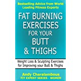 Fat Burning Exercises for your Butt and Thighs - Weight Loss & Sculpting Exercises for your Butt & Thighs (Fit Expert Series)by Andy Charalambous
