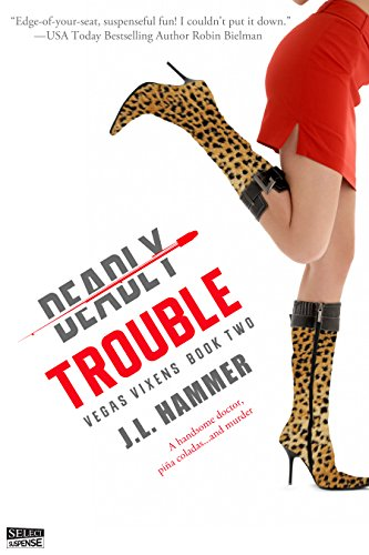 Deadly Trouble (Vegas Vixens)