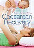 Chrissie Gallagher-Mundy Caesarean Recovery