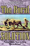 img - for The Rural Solution: Modern Catholic Voices on Going