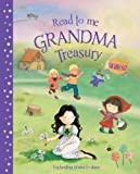 Read To Me Grandma Treasury: A Beautiful Collection of Classic Stories to Share (Treasuries)