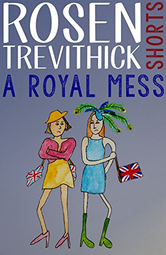 A Royal Mess by Rosen Trevithick