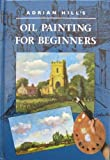 img - for Adrian Hill's Oil Painting for Beginners book / textbook / text book