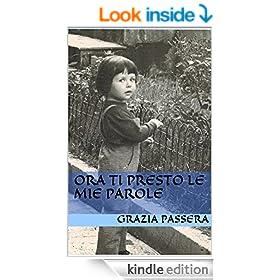 Ora ti presto le mie parole (Italian Edition)