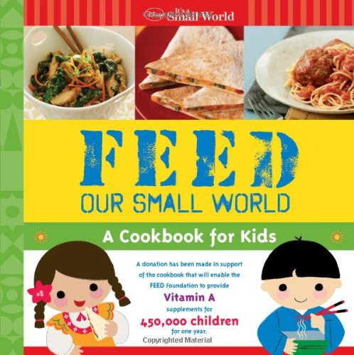 Disney It's a Small World: Feed Our Small World: A Cookbook for Kids