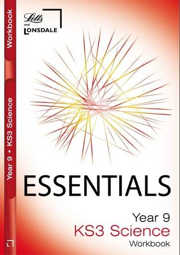 Year 9 Science: Workbook (Inc. Answers) (Lonsdale Key Stage 3 Essentials)