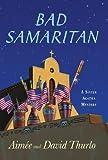 Bad Samaritan: A Sister Agatha Mystery (Sister Agatha Mysteries) (0312367325) by Thurlo, Aimée