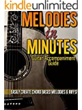 The Guitar Melodies In Minutes Guide (English Edition)
