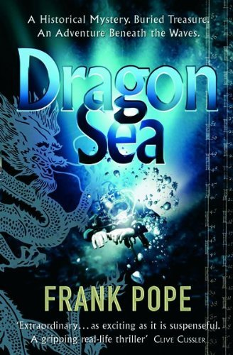Dragon Sea: A True Tale of Treasure, Archeology, and Greed off the Coast of Vietnam by Frank Pope (2007-01-08)