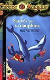 """Afficher """"La Cabane magique n° 12<br /> Sauvés par les dauphins"""""""