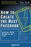 How to Create the Next Facebook: Seei...
