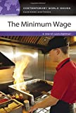 The Minimum Wage: A Reference Handbook (Contemporary World Issues)