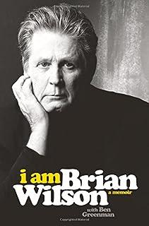 Book Cover: I Am Brian Wilson: A Memoir