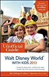img - for The Unofficial Guide to Walt Disney World with Kids 2013 (Unofficial Guides) 9th (ninth) by Sehlinger, Bob, Opsomer, Liliane J., Testa, Len (2012) Paperback book / textbook / text book