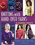 img - for Knitting With Hand Dyed Yarns 20 Stunnin book / textbook / text book